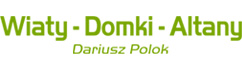 Dariusz Polok - Wiaty - Domki - Altany